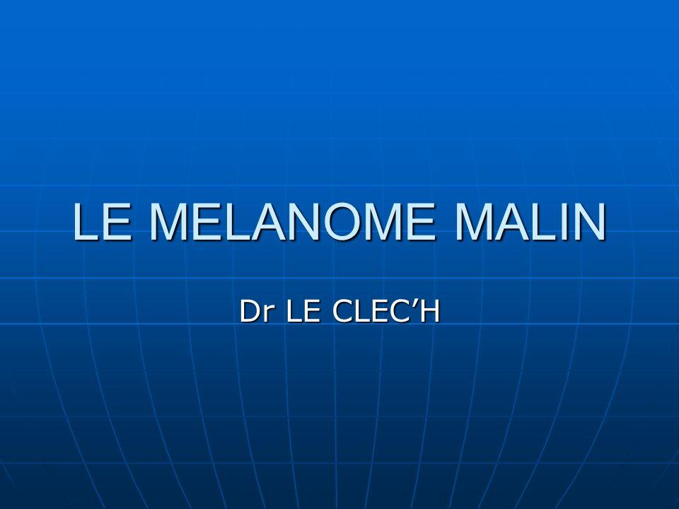 LE MELANOME MALIN Dr LE CLEC'H