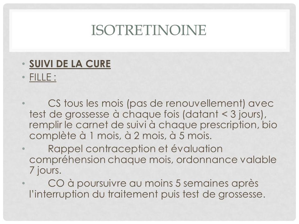 ISOTRETINOINE SUIVI DE LA CURE FILLE :