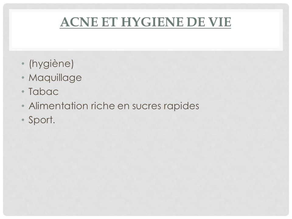 ACNE ET HYGIENE DE VIE (hygiène) Maquillage Tabac