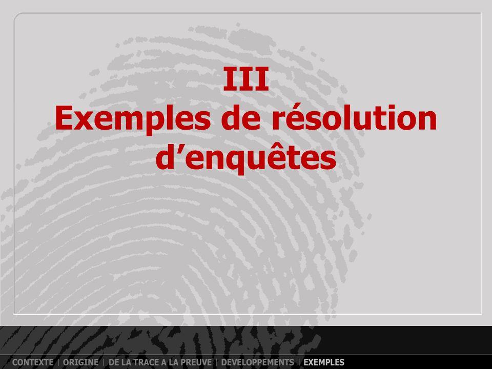 III Exemples de résolution d'enquêtes