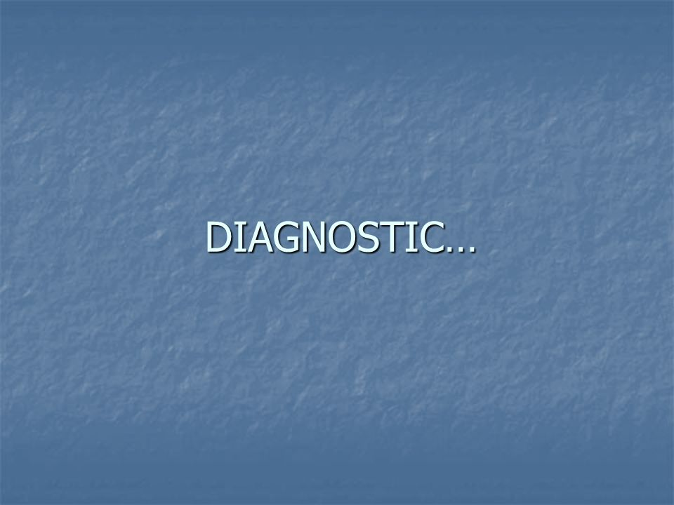 DIAGNOSTIC…