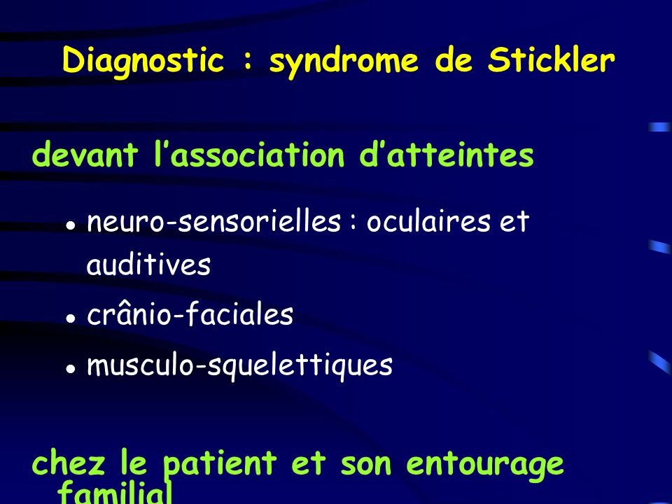 Diagnostic : syndrome de Stickler