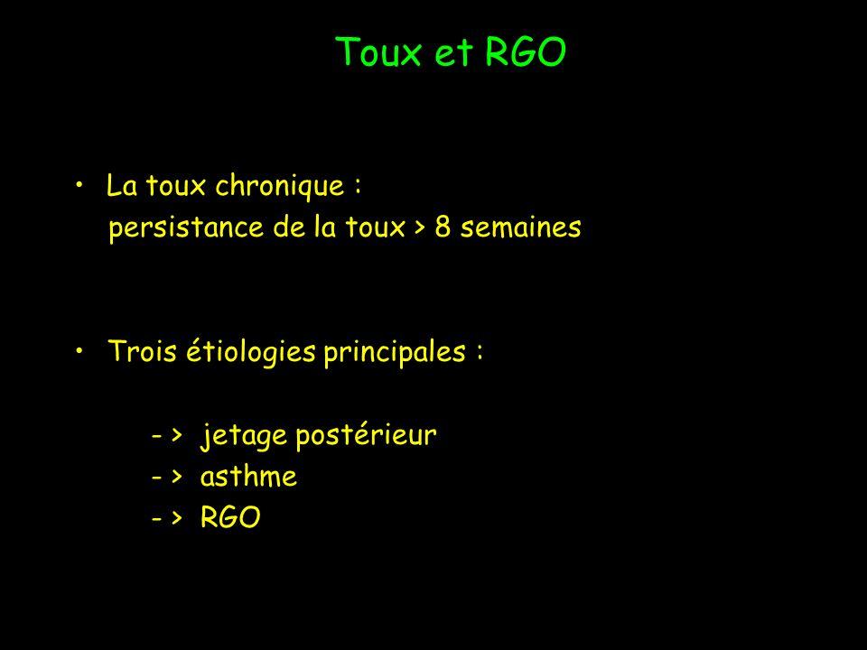 Toux et RGO La toux chronique : persistance de la toux > 8 semaines