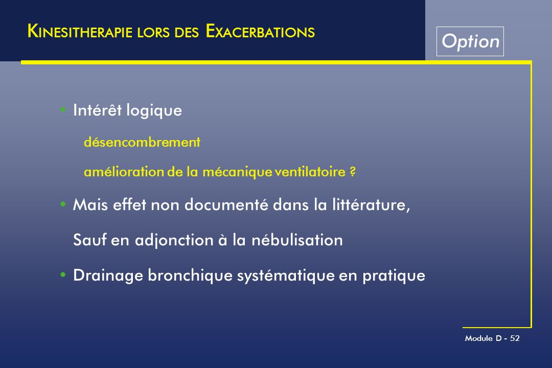KINESITHERAPIE LORS DES EXACERBATIONS Option
