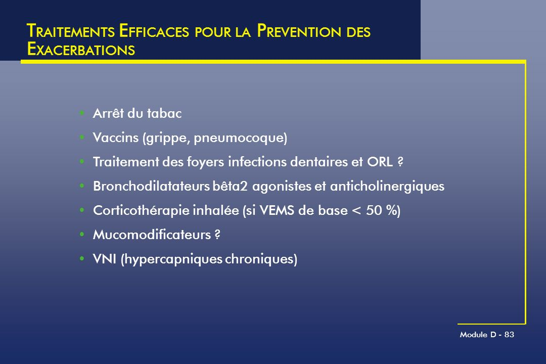 TRAITEMENTS EFFICACES POUR LA PREVENTION DES EXACERBATIONS