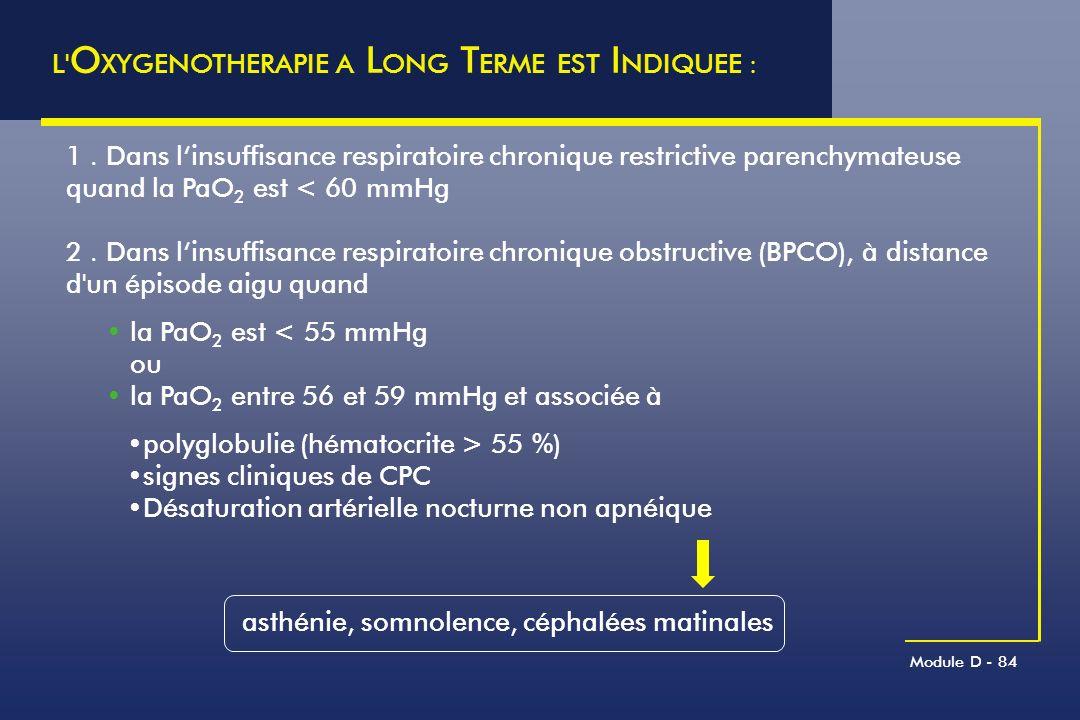L OXYGENOTHERAPIE A LONG TERME EST INDIQUEE :