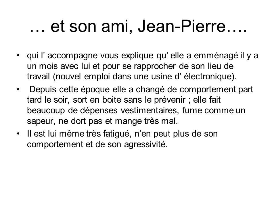 … et son ami, Jean-Pierre….