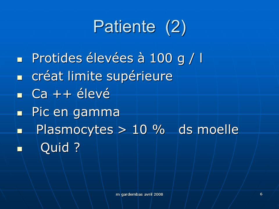 Patiente (2) Protides élevées à 100 g / l créat limite supérieure