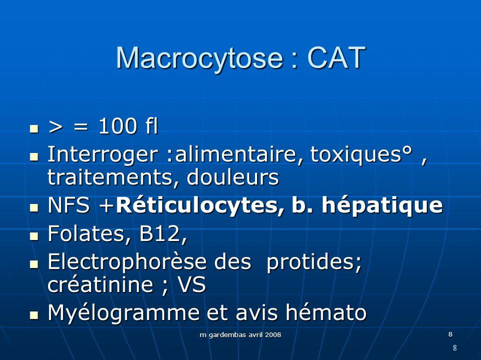 Macrocytose : CAT > = 100 fl