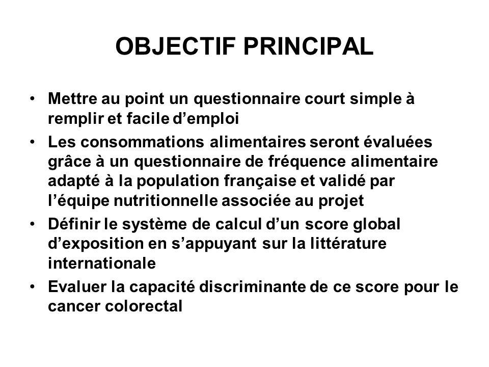 OBJECTIF PRINCIPAL Mettre au point un questionnaire court simple à remplir et facile d'emploi.
