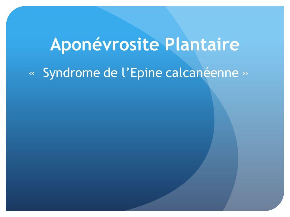Aponévrosite Plantaire