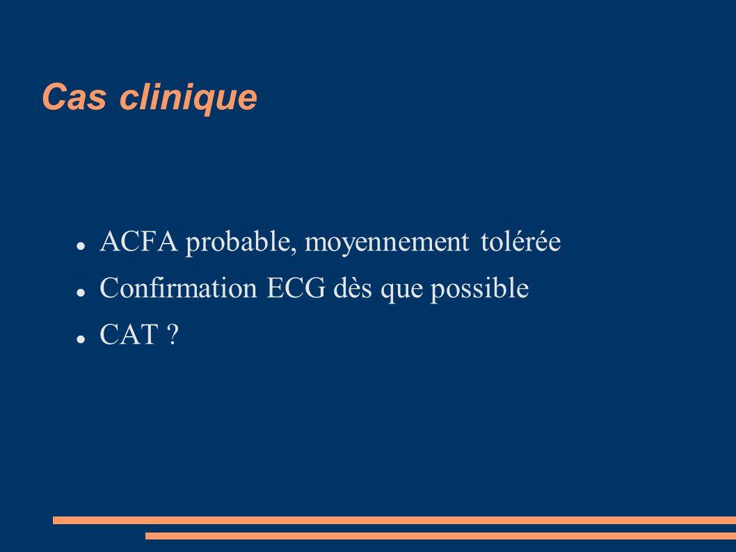 Cas clinique ACFA probable, moyennement tolérée