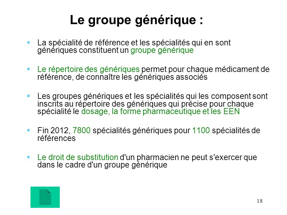 Le groupe générique :La spécialité de référence et les spécialités qui en sont génériques constituent un groupe générique.