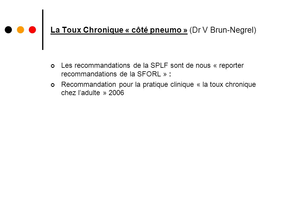 La Toux Chronique « côté pneumo » (Dr V Brun-Negrel)