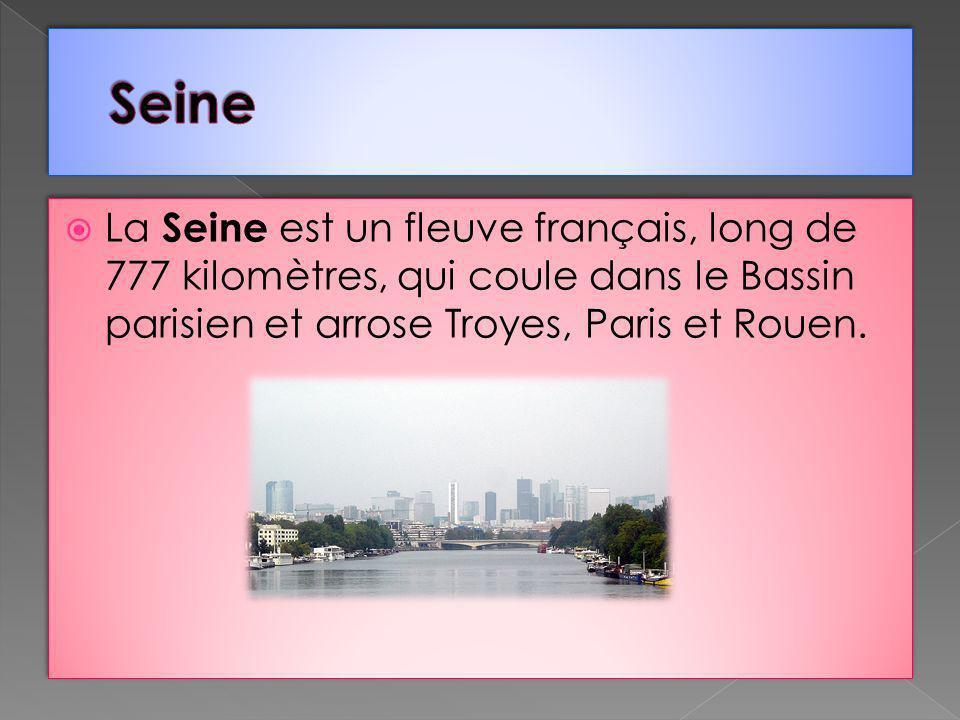 SeineLa Seine est un fleuve français, long de 777 kilomètres, qui coule dans le Bassin parisien et arrose Troyes, Paris et Rouen.