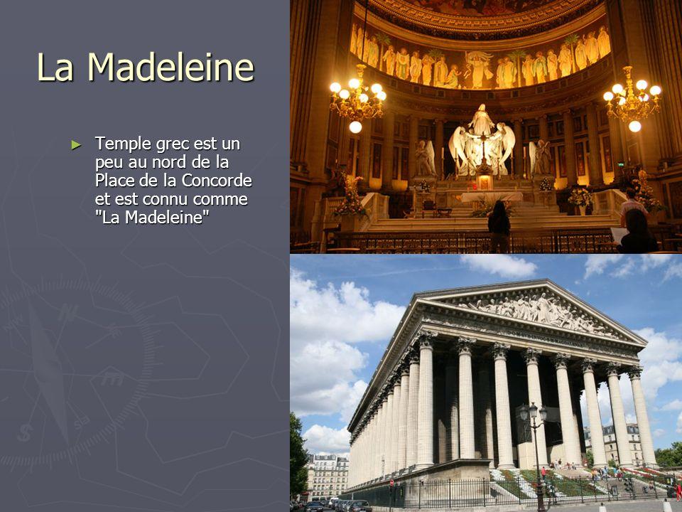 La Madeleine Temple grec est un peu au nord de la Place de la Concorde et est connu comme La Madeleine