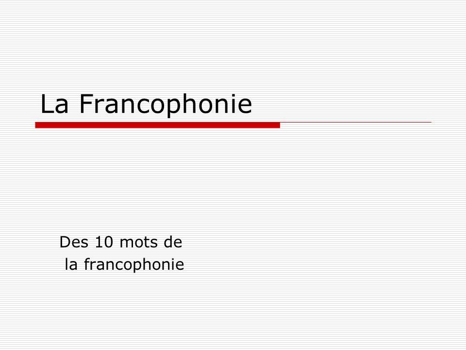 Des 10 mots de la francophonie