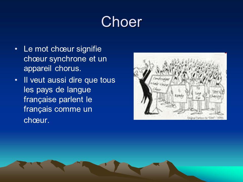 Choer Le mot chœur signifie chœur synchrone et un appareil chorus.