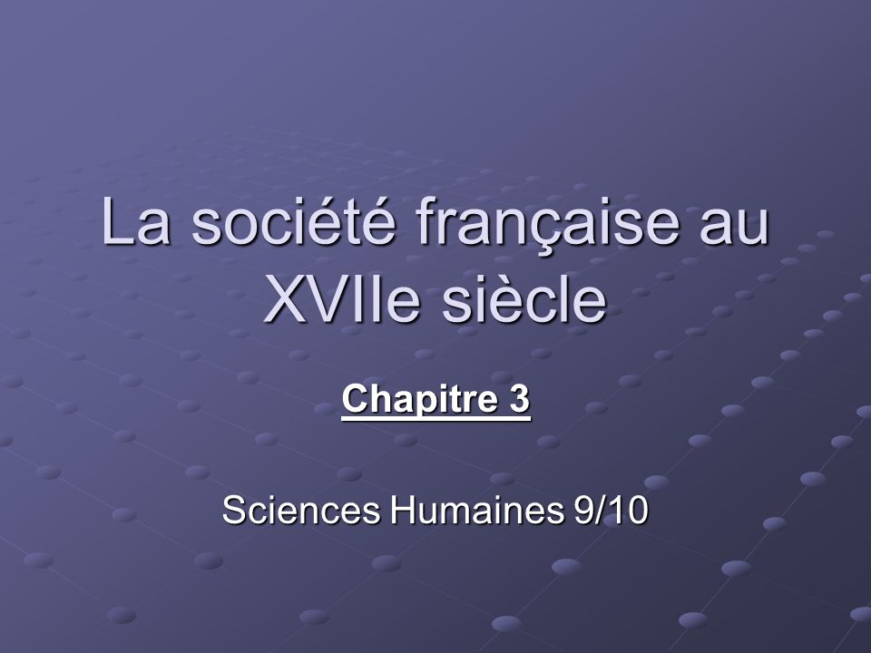 La société française au XVIIe siècle