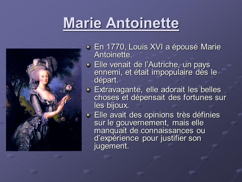 Marie Antoinette En 1770, Louis XVI a épousé Marie Antoinette.