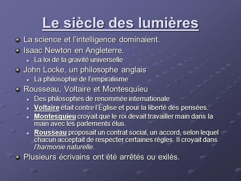 Le siècle des lumières La science et l'intelligence dominaient.