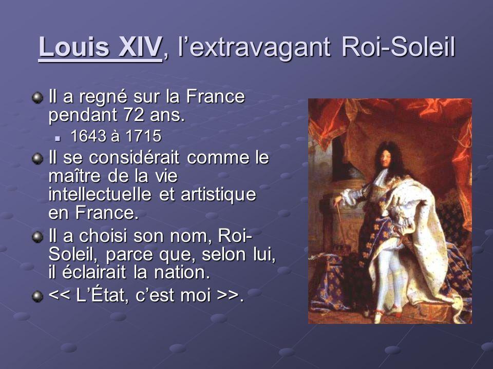 Louis XIV, l'extravagant Roi-Soleil