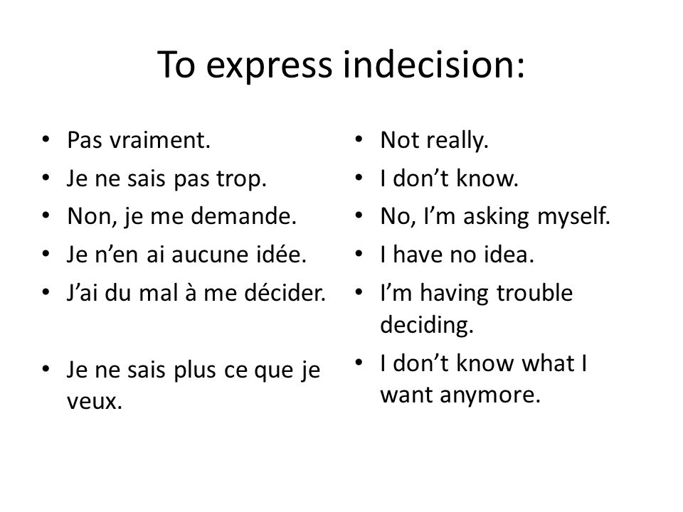 To express indecision: