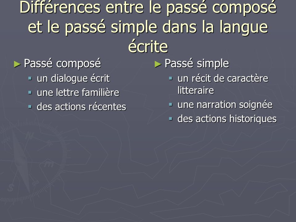 Différences entre le passé composé et le passé simple dans la langue écrite