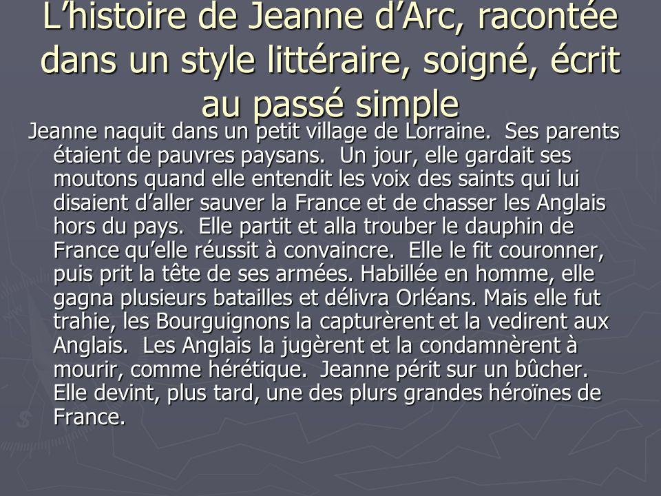 L'histoire de Jeanne d'Arc, racontée dans un style littéraire, soigné, écrit au passé simple