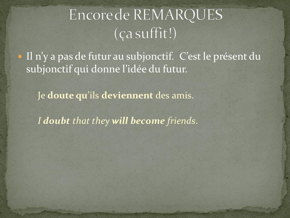 Encore de REMARQUES (ça suffit!)