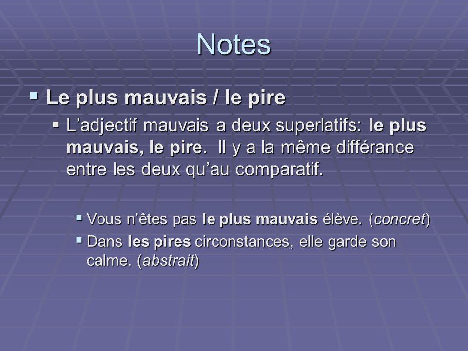 Notes Le plus mauvais / le pire