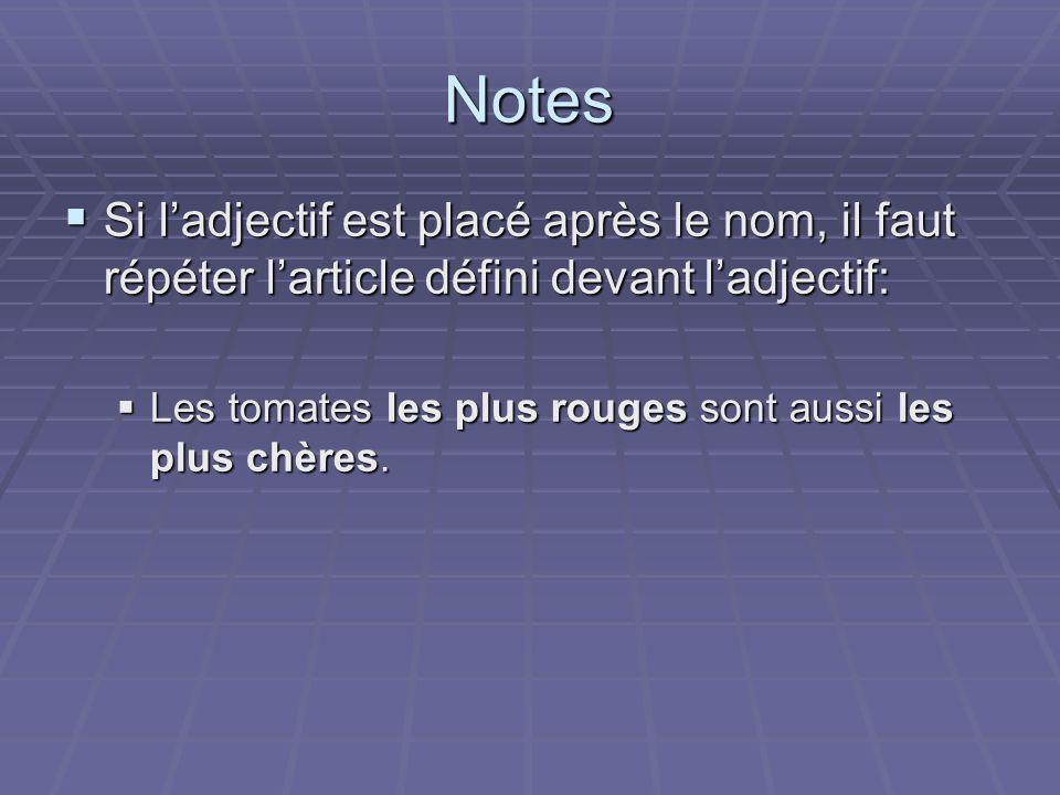 Notes Si l'adjectif est placé après le nom, il faut répéter l'article défini devant l'adjectif:
