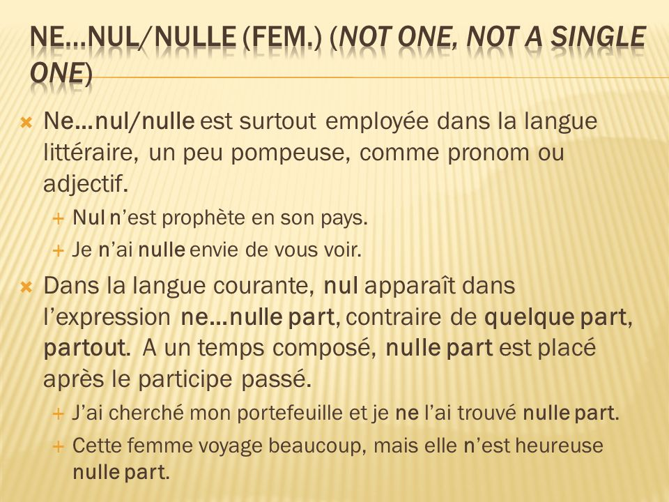 Ne…nul/nulle (fem.) (not one, not a single one)