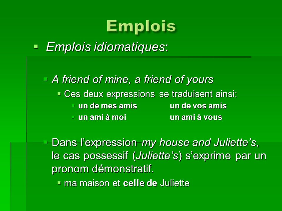 Emplois Emplois idiomatiques: A friend of mine, a friend of yours