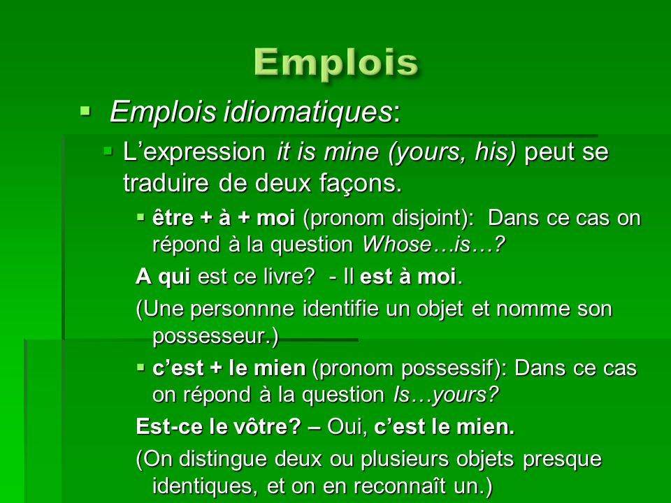 Emplois Emplois idiomatiques: