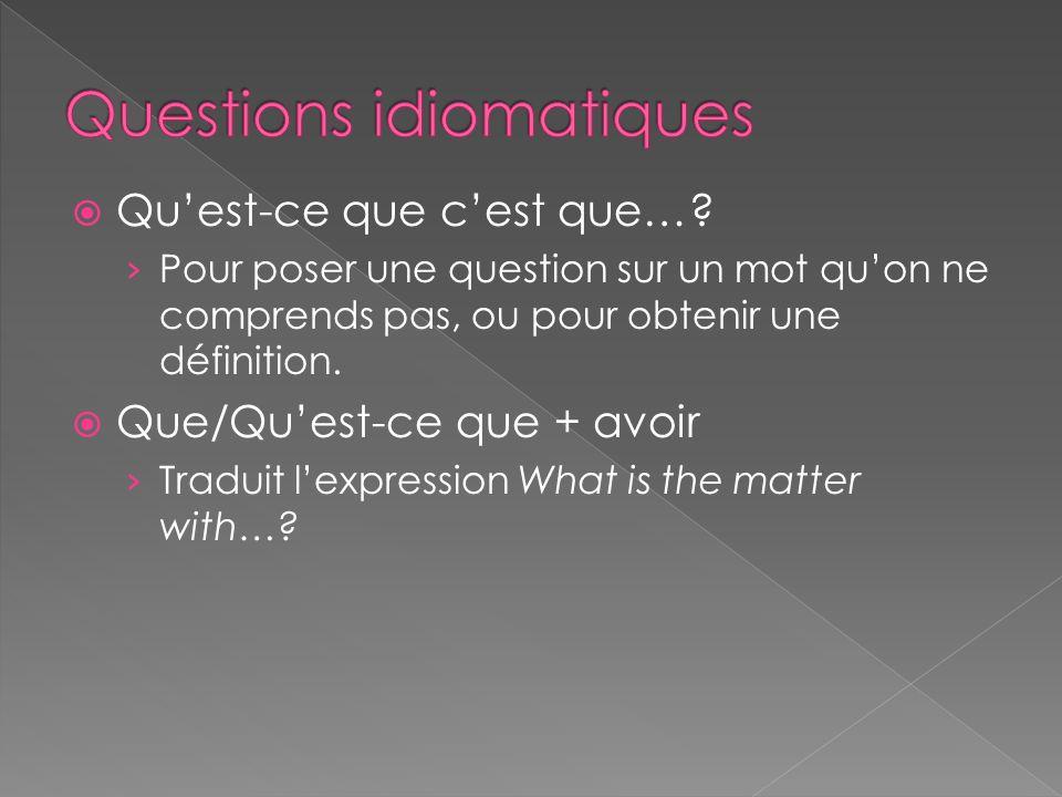Questions idiomatiques