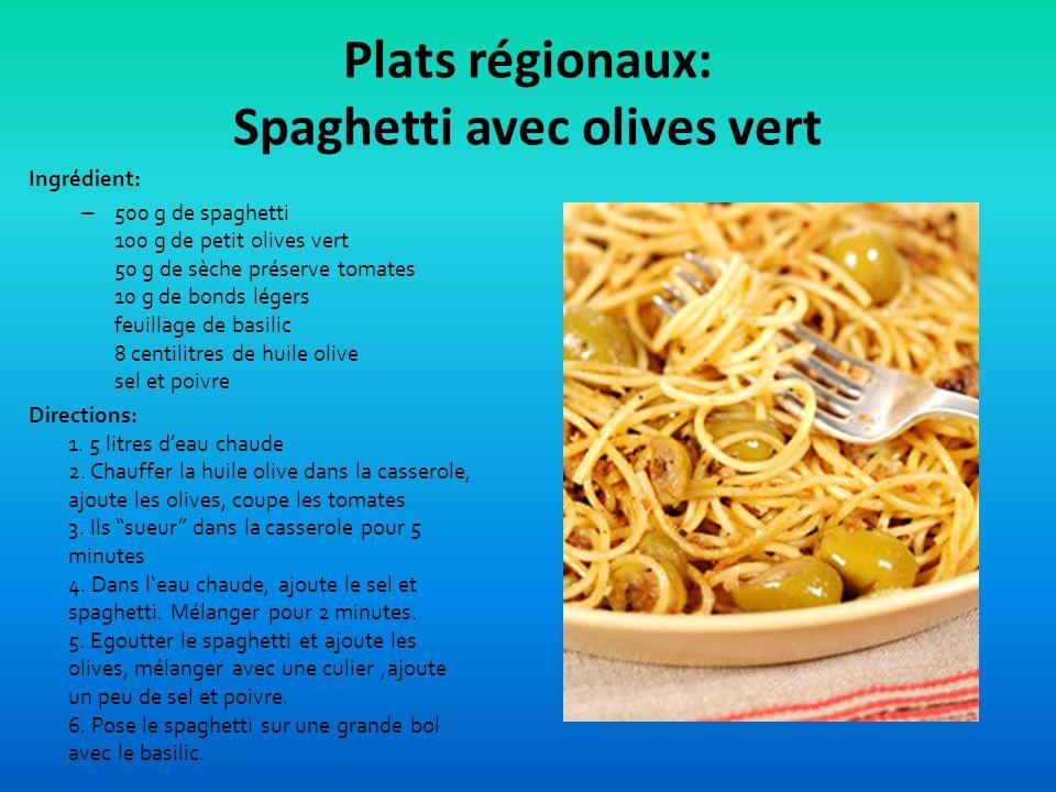 Plats régionaux: Spaghetti avec olives vert