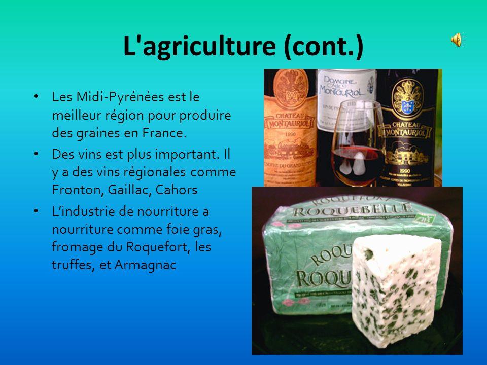 L agriculture (cont.)Les Midi-Pyrénées est le meilleur région pour produire des graines en France.