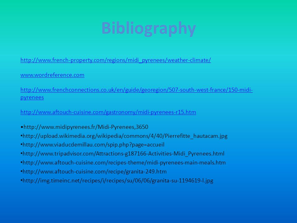 Bibliographyhttp://www.french-property.com/regions/midi_pyrenees/weather-climate/ www.wordreference.com.