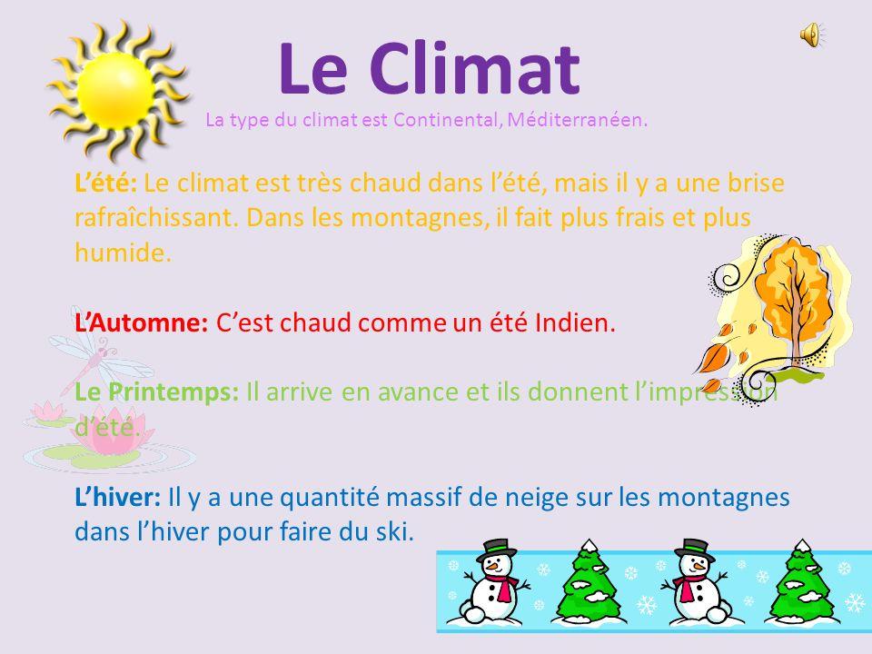 Le ClimatLa type du climat est Continental, Méditerranéen.