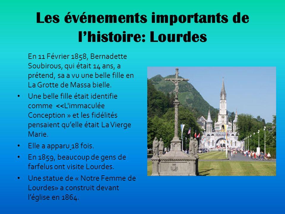 Les événements importants de l'histoire: Lourdes