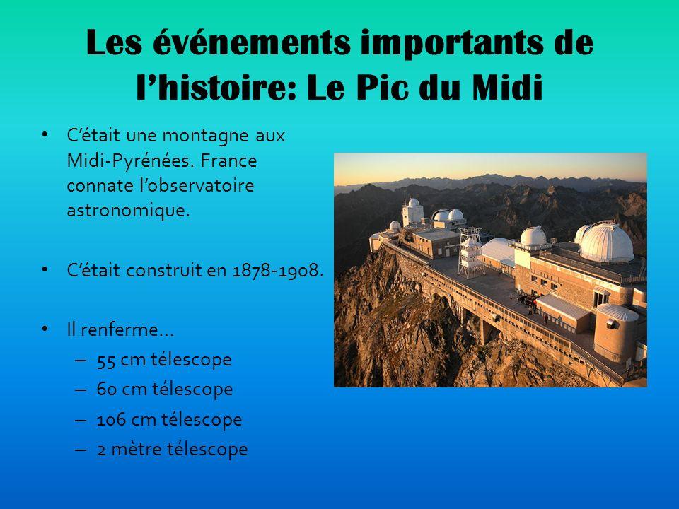 Les événements importants de l'histoire: Le Pic du Midi