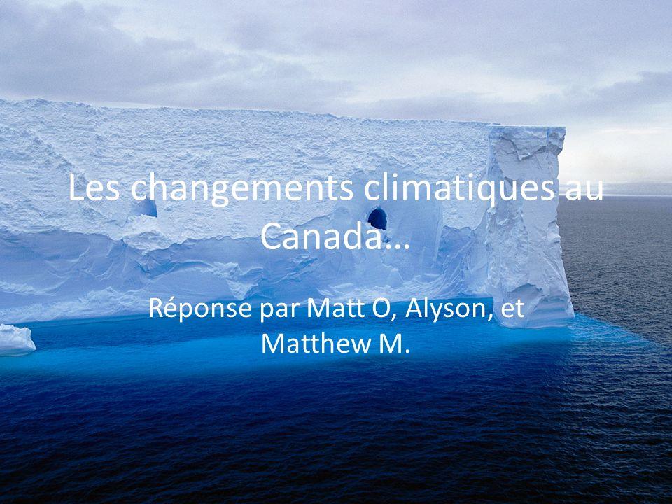 Les changements climatiques au Canada…
