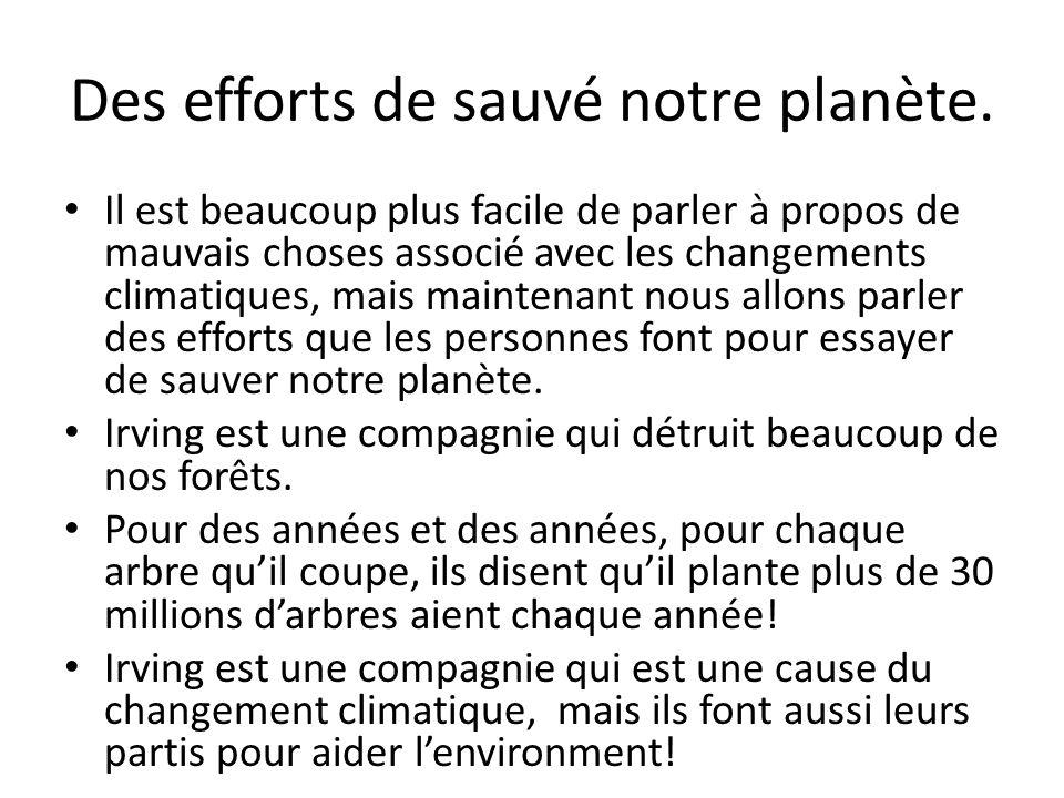 Des efforts de sauvé notre planète.