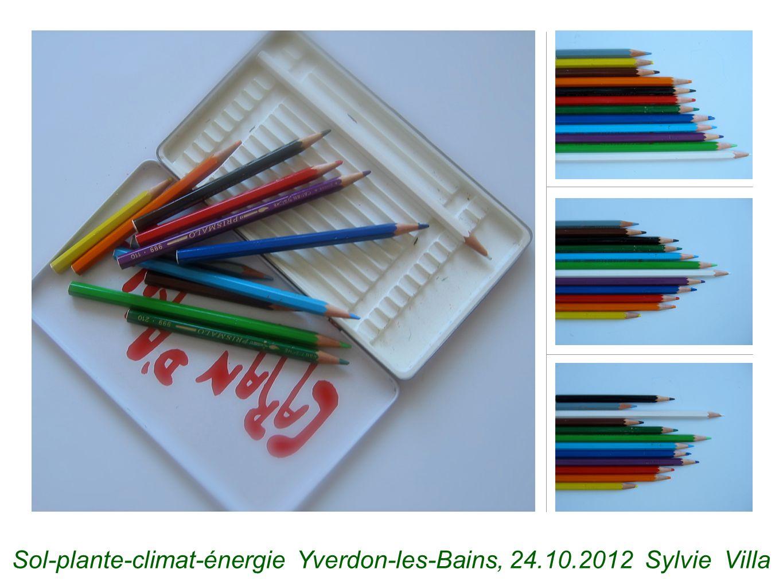 Sol-plante-climat-énergie Yverdon-les-Bains, 24.10.2012 Sylvie Villa
