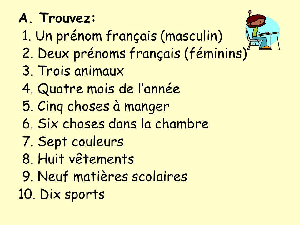 A. Trouvez: 1. Un prénom français (masculin) 2. Deux prénoms français (féminins) 3. Trois animaux.