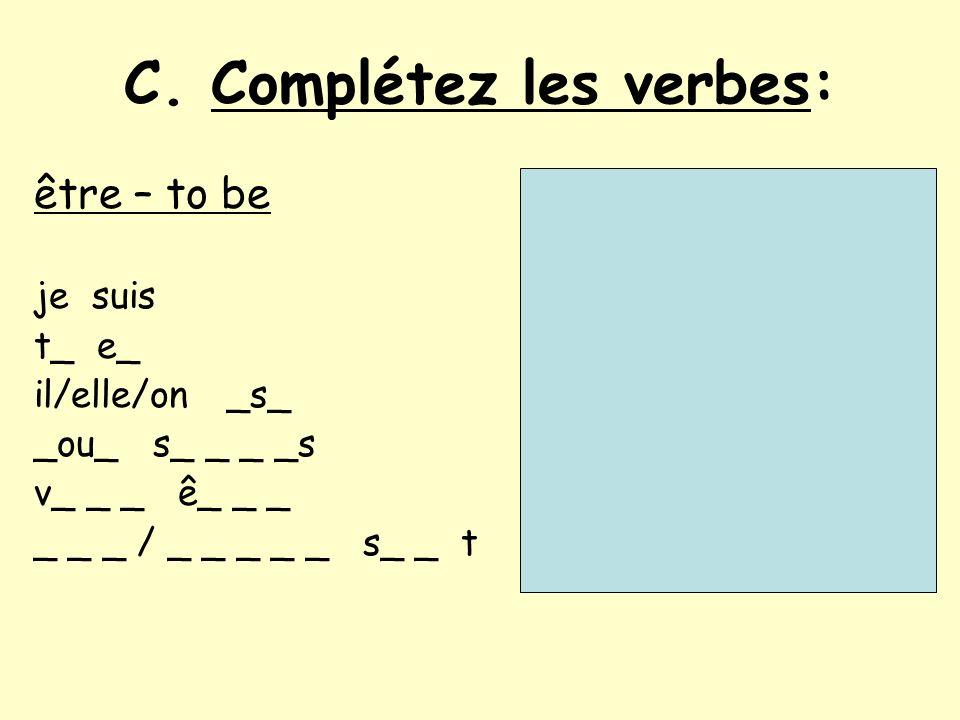 C. Complétez les verbes: