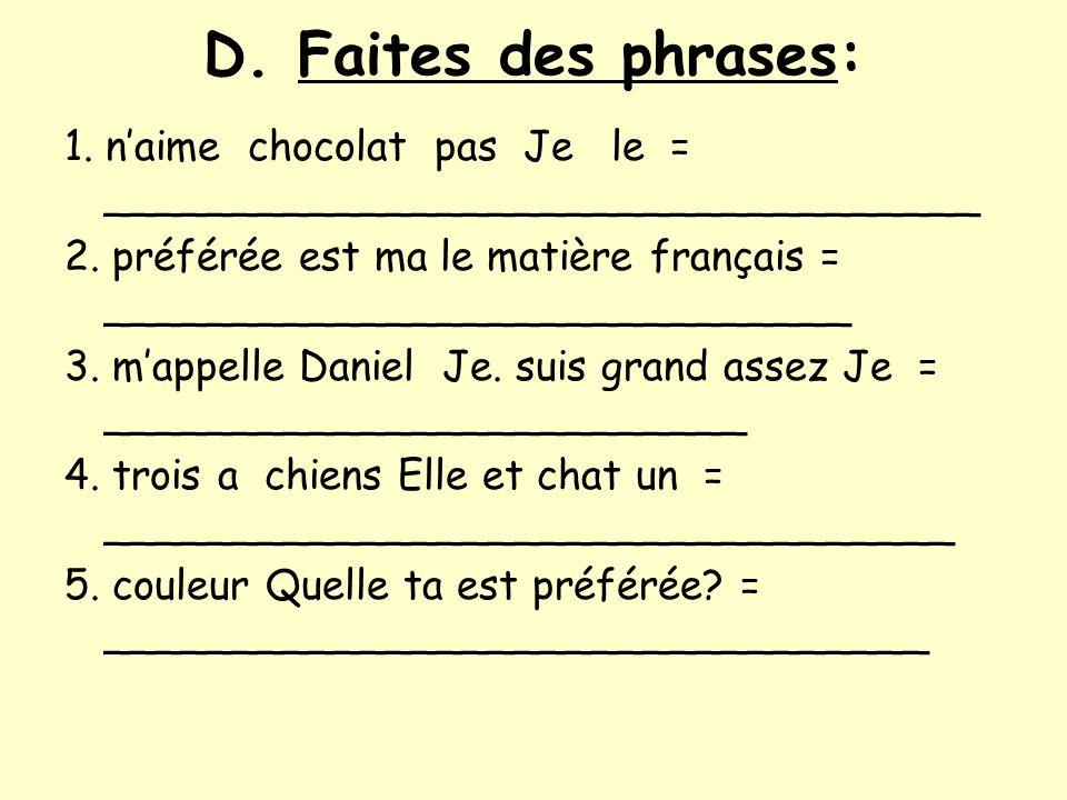 D. Faites des phrases: 1. n'aime chocolat pas Je le = __________________________________.