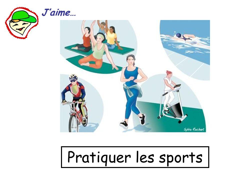 J'aime… Pratiquer les sports