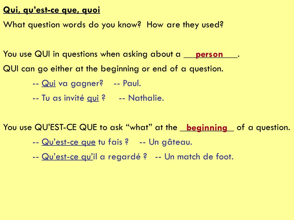 Qui, qu'est-ce que, quoi What question words do you know How are they used